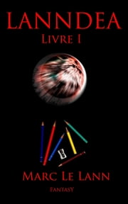 LANNDEA Livre I ebook by Marc Le Lann