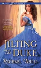 Jilting the Duke ebook by Rachael Miles