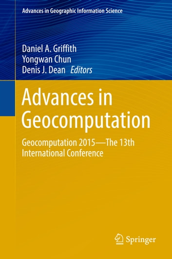 Advances in Geocomputation - Geocomputation 2015--The 13th International Conference ebook by