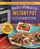 Fix-It and Forget-It Instant Pot Cookbook - 100 Delicious Instant Pot Recipes! ebook by