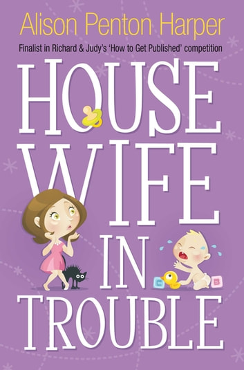 Housewife in Trouble eBook by Alison Penton Harper