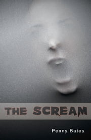 The Scream ebook by Penny Bates