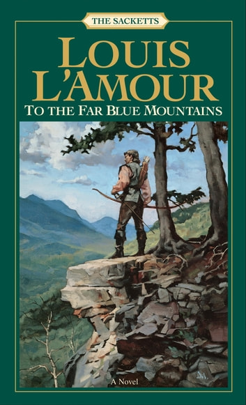 To the Far Blue Mountains ebook by Louis L'Amour