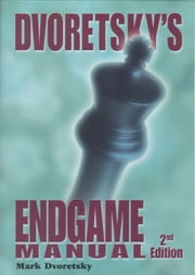 Dvoretsky's Endgame Manual ebook by Dvoretsky Mark