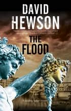 Flood, The - A mystery set in Florence, Italy ebook by David Hewson