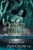 Casius and Macon ebook by Jana Leigh, Zach Collins