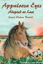 Appaloosa Eyes: Adopted At Last ebook by Karen Hulene Bartell