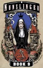 Nunslinger 9 ebook by Stark Holborn