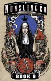 Nunslinger 9 - Homily for the Damned ebook by Stark Holborn