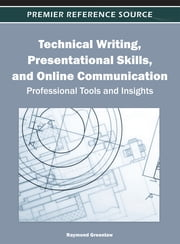 Technical Writing, Presentational Skills, and Online Communication - Professional Tools and Insights ebook by Raymond Greenlaw
