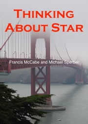Thinking About Star ebook by Francis McCabe,Mike Sperber