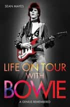 Life on Tour with Bowie ebook by Sean Mayes