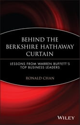 Behind the Berkshire Hathaway Curtain - Lessons from Warren Buffett's Top Business Leaders ebook by Ronald Chan