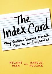 The Index Card - Why Personal Finance Doesn't Have to Be Complicated ebook by Helaine Olen,Harold Pollack