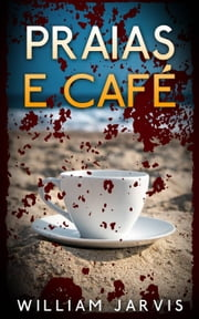 Praias e Café ebook by William Jarvis