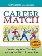 Career Match - Connecting Who You Are with What You'll Love to Do ebook by Shoya Zichy, Ann Bidou