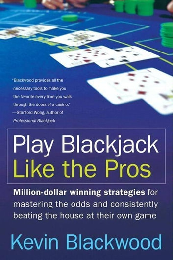 Play Blackjack Like the Pros ebook by Kevin Blackwood