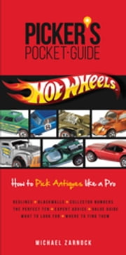 Picker's Pocket Guide - Hot Wheels ebook by Michael Zarnock