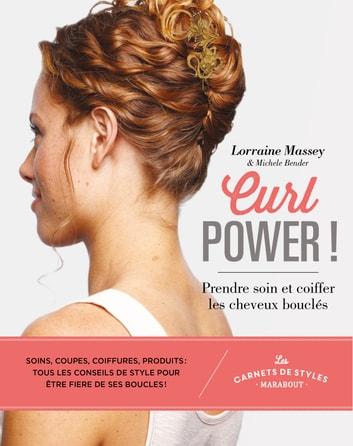 Curl power ! ebook by Lorraine Massey,Michele Bender