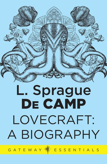 Lovecraft - A Biography ebook by L. Sprague deCamp