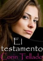 El testamento ebook by Corín Tellado