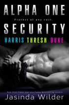 Alpha One Security - Harris, Thresh, Duke E-bok by Jasinda Wilder