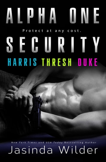 Alpha One Security - Harris, Thresh, Duke ebook by Jasinda Wilder