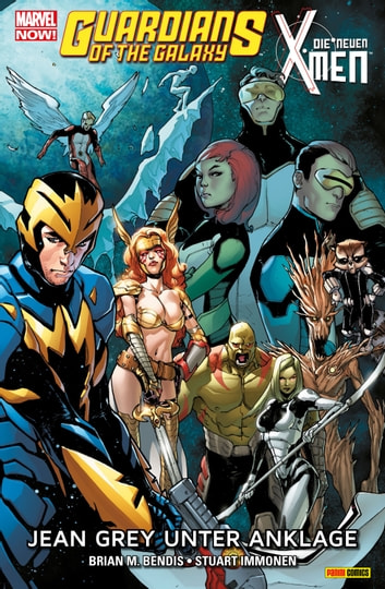 Marvel Now! Guardians of the Galaxy & Die neuen X-Men ebook by Brian Bendis