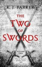 The Two of Swords: Volume Two ebook by