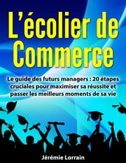 L'Écolier de Commerce - Le guide des futurs managers ebook by Jérémie Lorrain