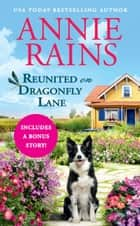 Reunited on Dragonfly Lane - Includes a Bonus Novella ebook by Annie Rains