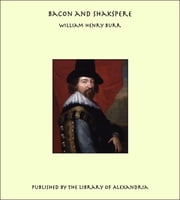 Bacon and Shakspere ebook by William Henry Burr