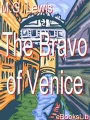 The Bravo of Venice - A Romance ebook by M. G. Lewis