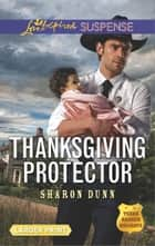 Thanksgiving Protector ebook by Sharon Dunn