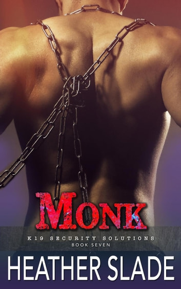 Monk - K19 Security Solutions, #7 ebook by Heather Slade