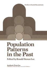 Population Patterns in the Past ebook by Lee, Ronald Demos
