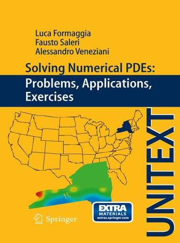 Solving Numerical PDEs: Problems, Applications, Exercises ebook by Alessandro Veneziani,Fausto Saleri,Luca Formaggia