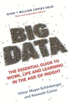 Big Data - A Revolution That Will Transform How We Live, Work and Think ebook by Kenneth Cukier, Viktor Mayer-Schonberger