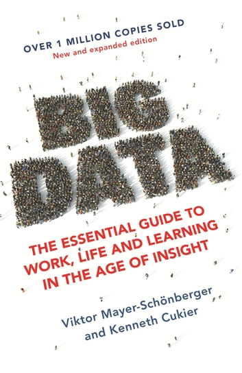 Big Data - A Revolution That Will Transform How We Live, Work and Think ebook by Kenneth Cukier,Viktor Mayer-Schonberger