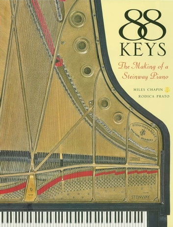 88 Keys - The Making of a Steinway Piano ebook by Miles Chapin