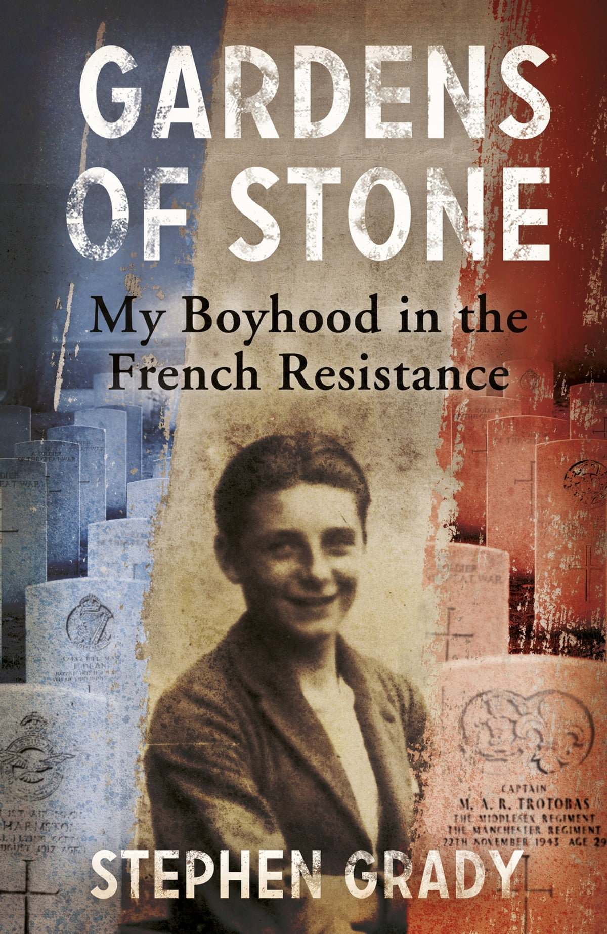 Gardens of Stone: My Boyhood in the French Resistance eBook by ...