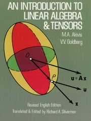 An Introduction to Linear Algebra and Tensors ebook by M. A. Akivis,V. V. Goldberg,Richard A. Silverman