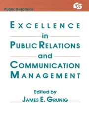 Excellence in Public Relations and Communication Management ebook by James E. Grunig