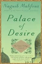 Palace of Desire - The Cairo Trilogy, Volume 2 ebook by Naguib Mahfouz