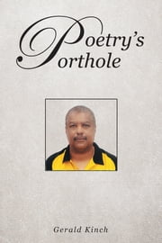 Poetry's Porthole ebook by Gerald L. Kinch