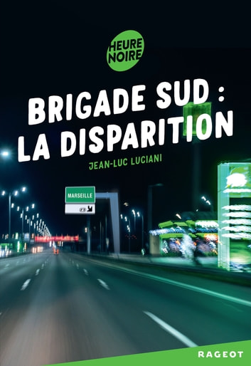 Brigade sud : la disparition ebook by Jean-Luc Luciani