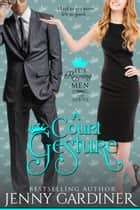A Court Gesture - It's Reigning Men, #8 ebook by Jenny Gardiner