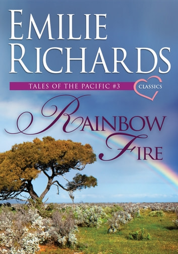 Rainbow Fire ebook by Emilie Richards