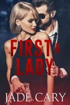 First A Lady ebook by Jade Cary