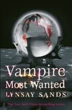 Vampire Most Wanted - Book Twenty ebook by Lynsay Sands